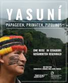 Poster YASUNÍ - Papageien, Primaten, Pipelines